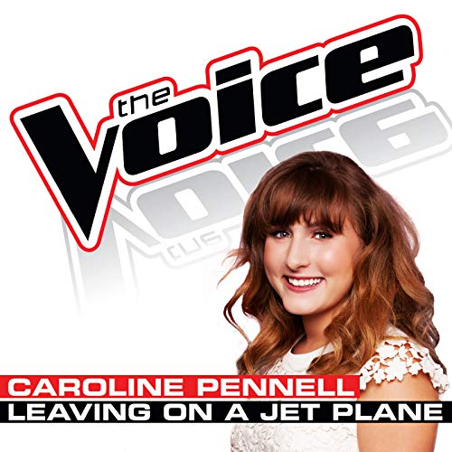 Leaving On A Jet Plane (The Voice Performance)