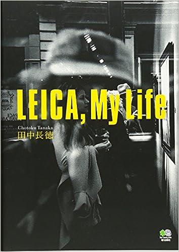 LEICA, My Life