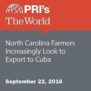 North Carolina Farmers Increasingly Look to Export to Cuba