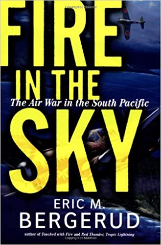 Fire In The Sky The Air War In The South Pacific Eric M Bergerud