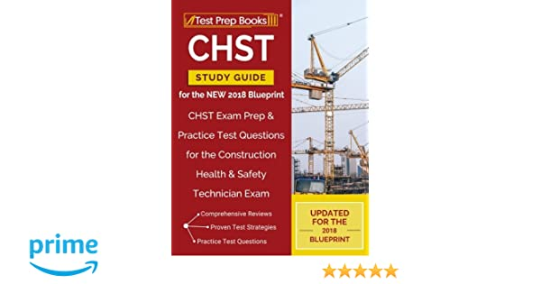 Chst study guide for the new 2018 blueprint chst exam prep chst study guide for the new 2018 blueprint chst exam prep practice test questions for the construction health safety technician exam test prep books malvernweather Gallery