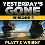 Yesterday's Gone: Season 1 - Episode 3 | Sean Platt,David Wright