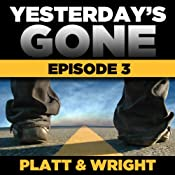 Yesterday's Gone: Season 1 - Episode 3 | Sean Platt, David Wright
