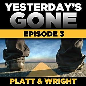 Yesterday's Gone: Season 1 - Episode 3 Audiobook