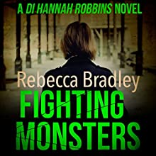 Fighting Monsters Audiobook by Rebecca Bradley Narrated by Colleen Prendergast