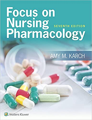 Focus On Nursing Pharmacology Kindle Edition By Amy M