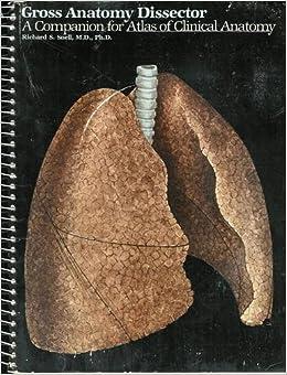 Gross Anatomy Dissector: A Companion for Atlas of Clinical Anatomy