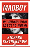 img - for Madboy: My Journey from Adboy to Adman by Richard Kirshenbaum (2011-09-20) book / textbook / text book