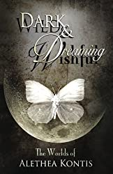 Wild and Wishful, Dark and Dreaming: The Worlds of Alethea Kontis