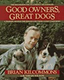 img - for Good Owners, Great Dogs Hardcover August 28, 1992 book / textbook / text book