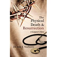 The Physical Death and Resurrection: A Surgeon's View