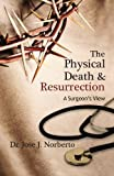 The Physical Death and Resurrection, Jose J. Norberto, 1940269148