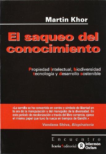 Descargar Libro El Saqueo Del Conocimiento : Propiedad Intelectual, Biodiversidad, Tecnología Y Desarrollo Sostenible Martin Khor