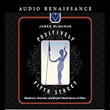 Positively Fifth Street: Murderers, Cheetahs, and Binion's World Series of Poker Audiobook by James McManus Narrated by James McManus