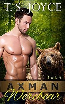 Axman Werebear (Saw Bears Series Book 5) by [Joyce, T. S.]