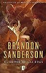 El héroe de las Eras. Nacidos de la bruma -Mistborn- III par Sanderson