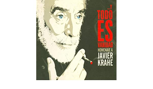 Amazon.com: … Y Todo Es Vanidad. Homenaje a Javier Krahe: Varios Artistas: MP3 Downloads