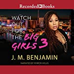 Watch Out for the Big Girls 3 | J. M. Benjamin