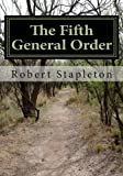 The Fifth General Order, Robert Stapleton, 1467960713