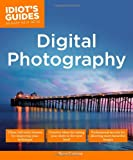 Digital Photography - Idiot's Guides, Bill Gutman and Shawn Frederick, 161564413X