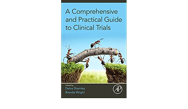 A Comprehensive And Practical Guide To Clinical Trials 1st Edition