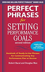 Perfect Phrases for Setting Performance Goals, Second Edition (Perfect Phrases Series)