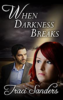 When Darkness Breaks by [Sanders, Traci]