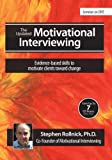 The Updated Motivational Interviewing: Evidence-Based Skills to Motivate Clients Toward Change