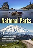 National Parks: A Visual Tour of the 59 Parks, Including the History and Preservation of America's Best Idea