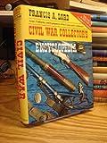 Civil War Collector's Encyclopedia: Vols. 1 and 2