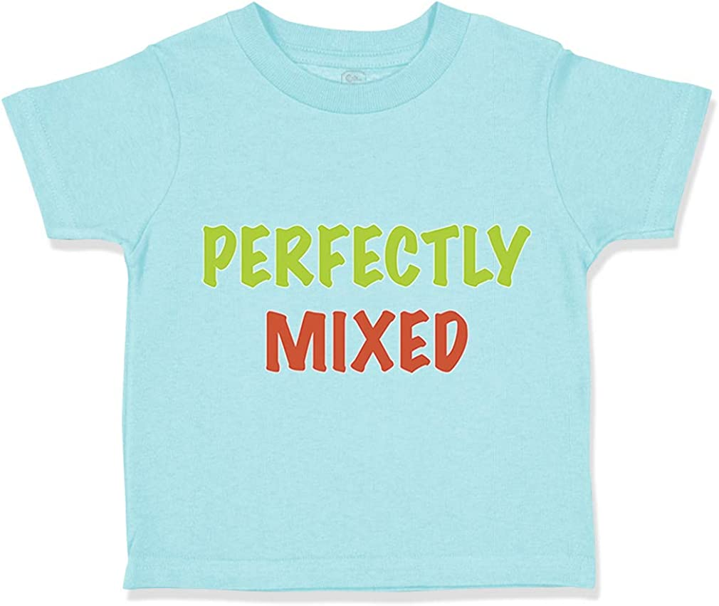 Custom Toddler T-Shirt Perfectly Mixed Funny Humor Cotton Boy /& Girl Clothes
