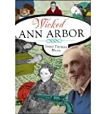 img - for Wicked Ann Arbor (Paperback) - Common book / textbook / text book