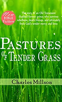 Pastures of Tender Grass by [Millson, Charles]