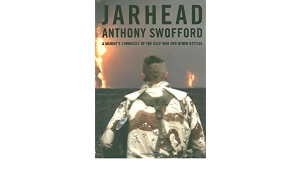 Jarhead: A Marines Chronicle of the Gulf War and Other Battles: Amazon.es: Anthony Swofford: Libros en idiomas extranjeros