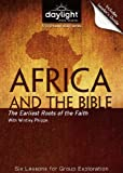 Africa and the Bible: The Earliest Roots of the Faith - Daylight Bible Studies DVD & Leader's Guide