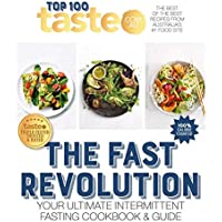 The Fast Revolution: 100 top-rated recipes for intermittent fasting from Australia's #1 food site: 02