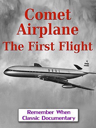 Comet Airplane - The First Flight