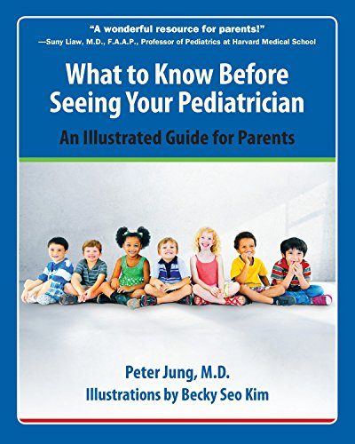 What to Know Before Seeing Your Pediatrician: An Illustrated Guide for (Parents Illustrated Guide)