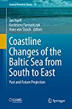 Coastline Changes of the Baltic Sea from South to East: Past and Future Projection (Coastal Research Library)