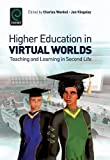 img - for Higher Education in Virtual Worlds: Teaching and Learning in Second Life (International Perspectives on Education and Society) book / textbook / text book