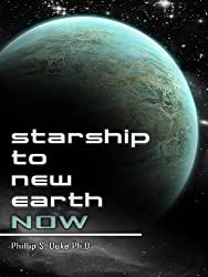 Starship To New Earth NOW: Science fact that just has not happened yet.