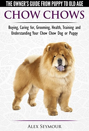 Chow Chows The Owners Guide From Puppy To Old Age Buying
