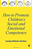 How to Promote Children's Social and Emotional Competence 9780761965015