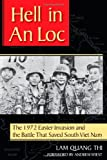 Hell in An Loc: The 1972 Easter Invasion and the Battle That Saved South Viet Nam