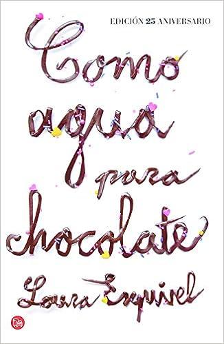 Como agua para chocolate (FORMATO GRANDE): Amazon.es: Laura ...