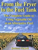 From the Fryer to the Fuel Tank, Joshua Tickell, 0970722702