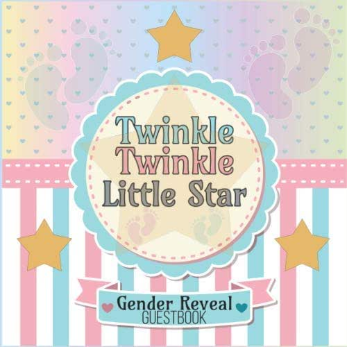 Twinkle Twinkle Little Star: Gender Reveal Party Guestbook for Special Boy or Girl Guesses, Wishes and Messages