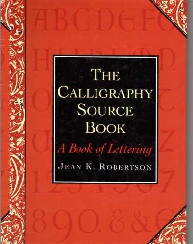 Calligraphy Source Book a Book of Letter