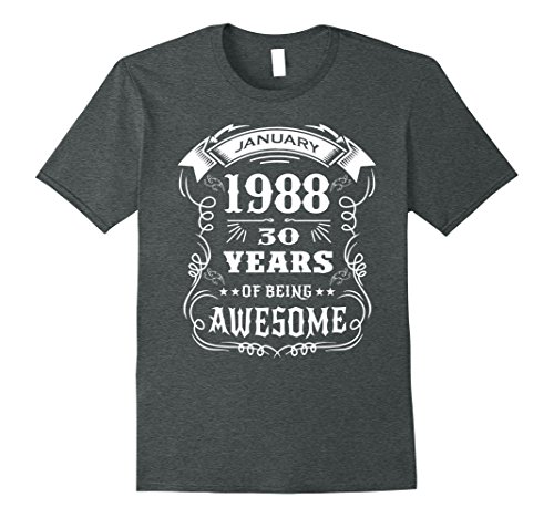 Mens 30th Birthday Gift - Born in January 1988 T-Shirt XL Dark Heather (Birthday Gift For Gents)