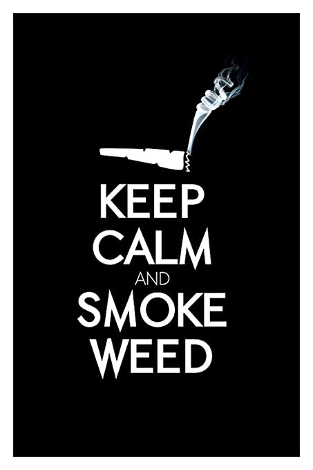 Keep Calm And Smoke Weed Quote 18 Inch X 12